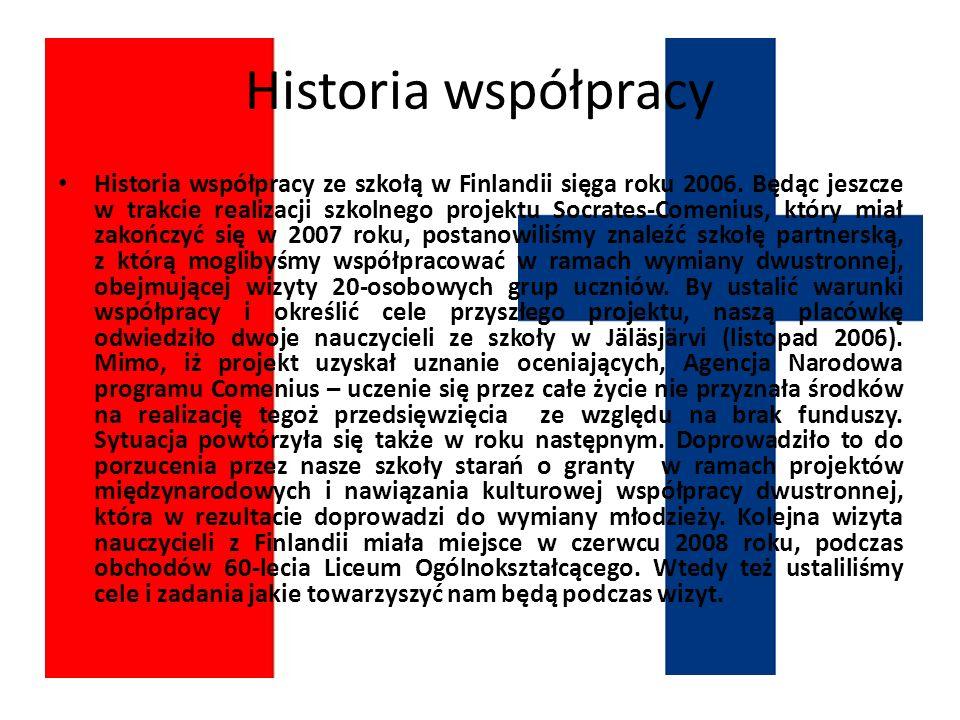 Historia współpracy Historia współpracy ze szkołą w Finlandii sięga roku 2006.
