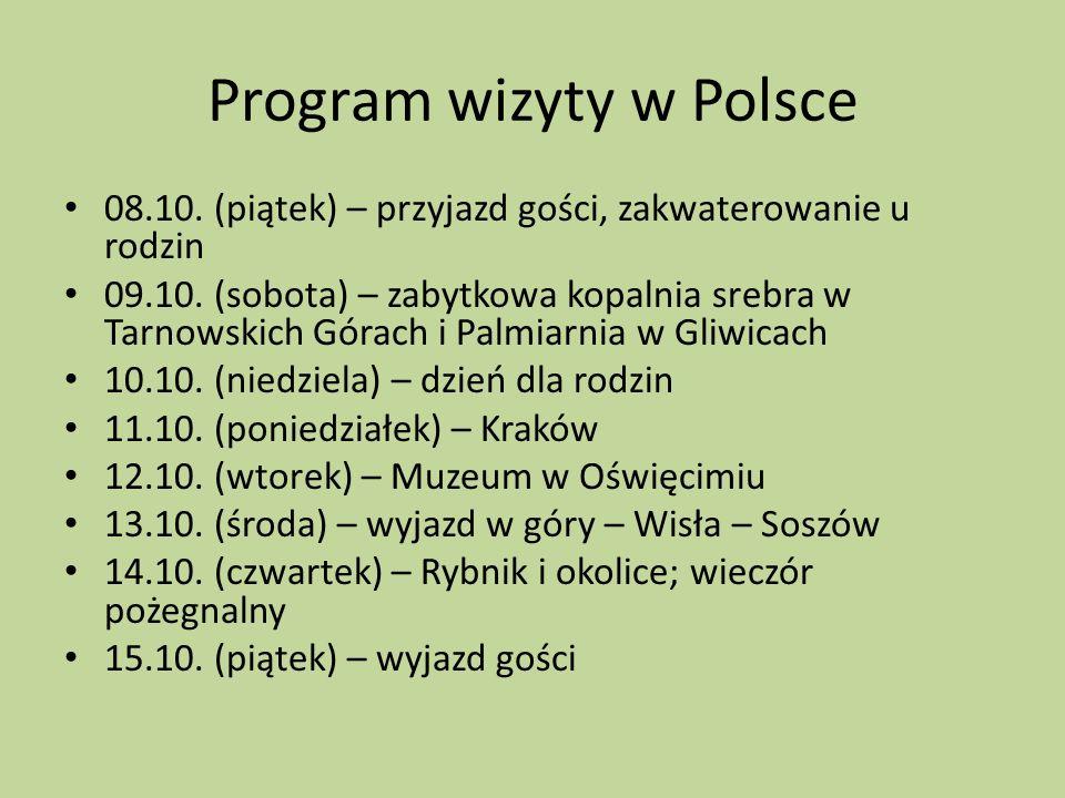 Program wizyty w Polsce 08.10. (piątek) – przyjazd gości, zakwaterowanie u rodzin 09.10.