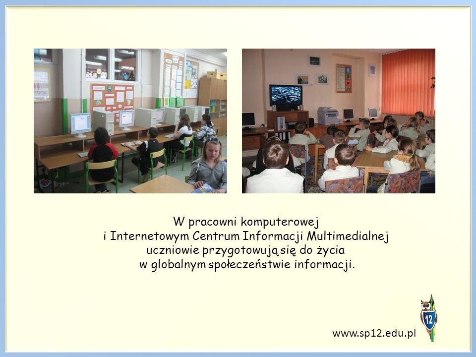 W pracowni komputerowej i Internetowym Centrum Informacji Multimedialnej uczniowie przygotowują się do życia w globalnym społeczeństwie informacji.