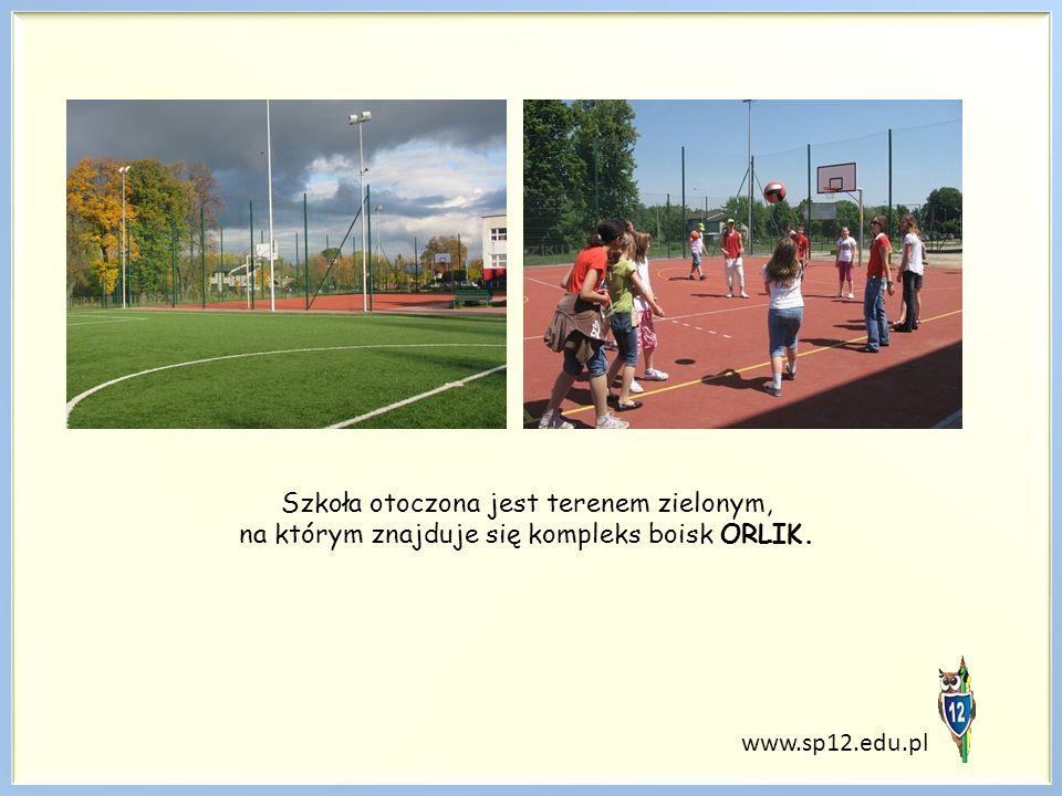 www.sp12.edu.pl Szkoła otoczona jest terenem zielonym, na którym znajduje się kompleks boisk ORLIK.
