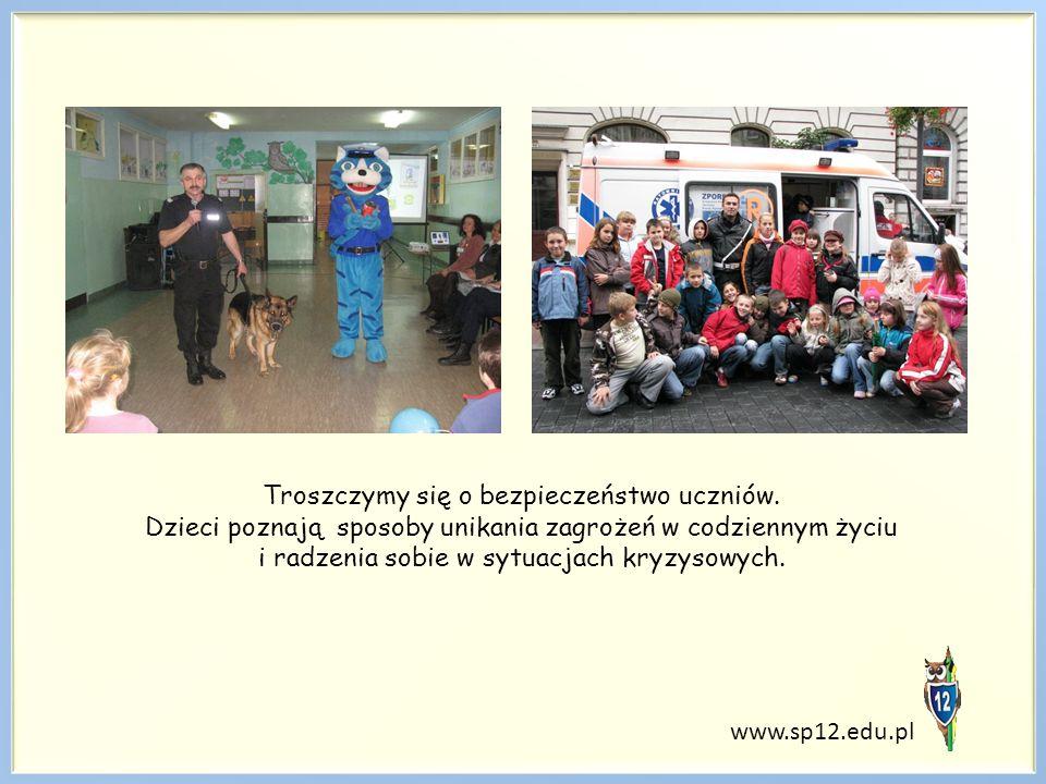 www.sp12.edu.pl Troszczymy się o bezpieczeństwo uczniów.