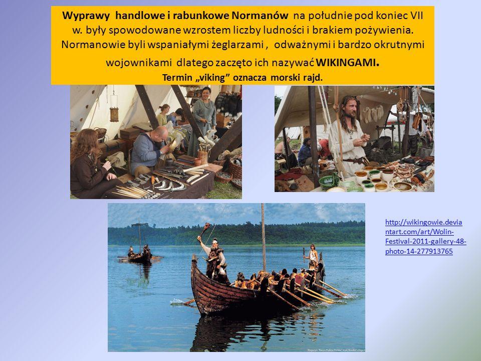 Wyprawy handlowe i rabunkowe Normanów na południe pod koniec VII w. były spowodowane wzrostem liczby ludności i brakiem pożywienia. Normanowie byli ws