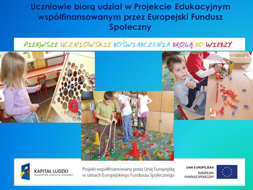 Uczniowie biorą udział w Projekcie Edukacyjnym współfinansowanym przez Europejski Fundusz Społeczny