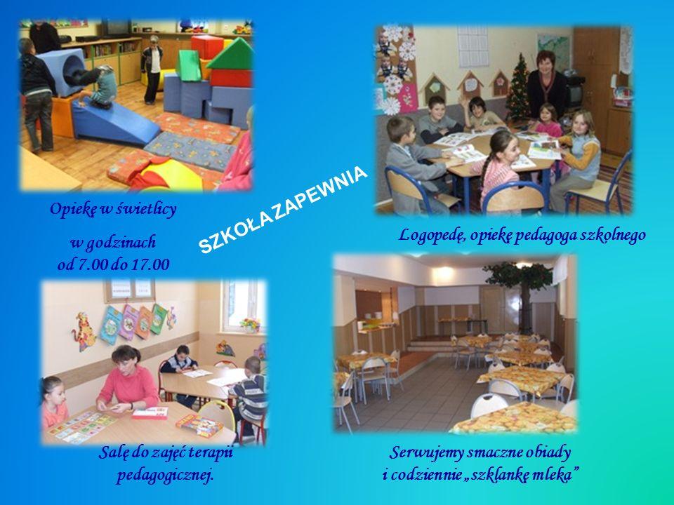 Logopedę, opiekę pedagoga szkolnego SZKOŁA ZAPEWNIA Opiekę w świetlicy w godzinach od 7.00 do 17.00 Salę do zajęć terapii pedagogicznej.