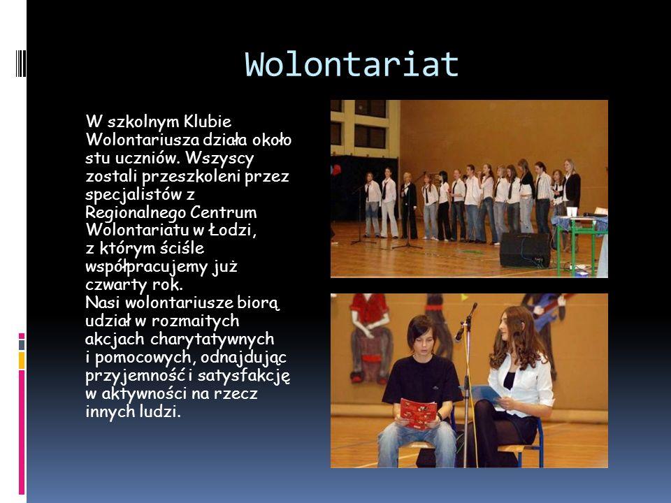 Wolontariat W szkolnym Klubie Wolontariusza działa około stu uczniów. Wszyscy zostali przeszkoleni przez specjalistów z Regionalnego Centrum Wolontari