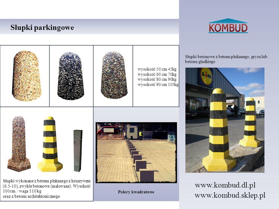 Słupki betonowe z betonu płukanego, grysu lub betonu gładkiego Słupki parkingowe Polery kwadratowe wysokość 50 cm 45kg wysokość 60 cm 70kg wysokość 80
