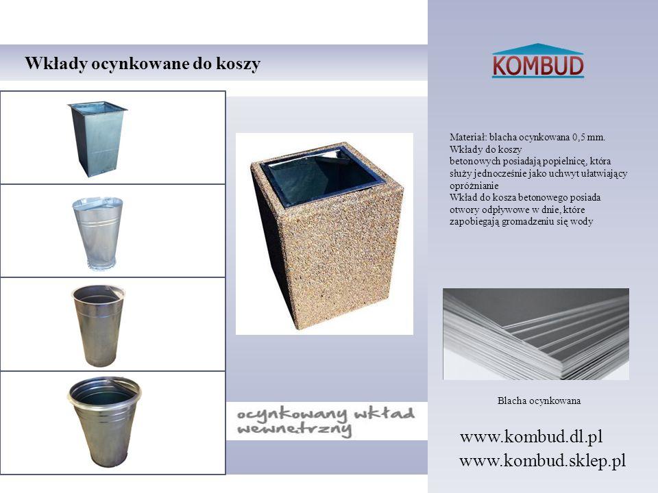 Wkłady ocynkowane do koszy Blacha ocynkowana Materiał: blacha ocynkowana 0,5 mm. Wkłady do koszy betonowych posiadają popielnicę, która służy jednocze