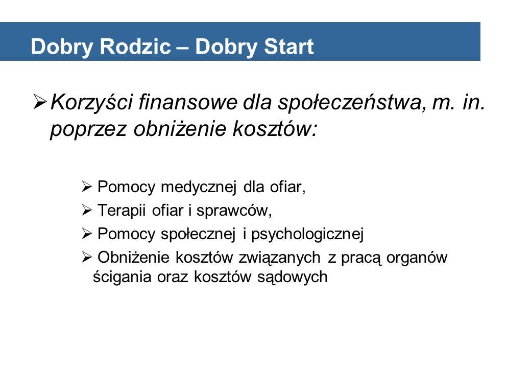 Dobry Rodzic – Dobry Start  Korzyści finansowe dla społeczeństwa, m.