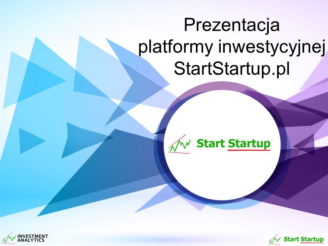 Kontakt dla inwestorów Patryk Tryzubiak Dyrektor Generalny tel/fax (89) 624 05 22 patryk.tryzubiak@startstartup.pl Investment Analytics sp.