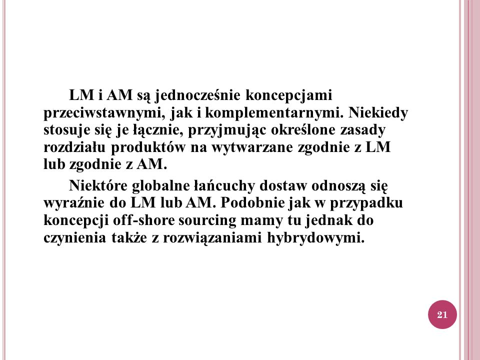 LM i AM są jednocześnie koncepcjami przeciwstawnymi, jak i komplementarnymi.