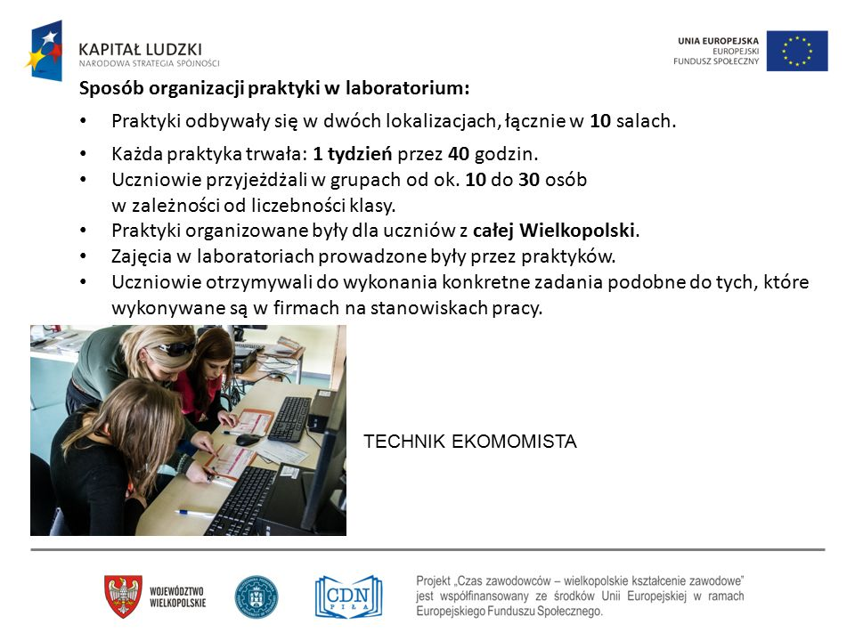 Sposób organizacji praktyki w laboratorium: Praktyki odbywały się w dwóch lokalizacjach, łącznie w 10 salach. Każda praktyka trwała: 1 tydzień przez 4