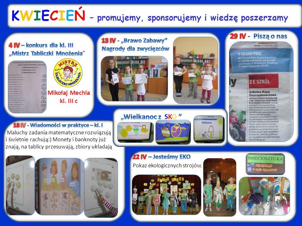 - KWIECIEŃ – promujemy, sponsorujemy i wiedzę poszerzamy Mikołaj Mechla kl.