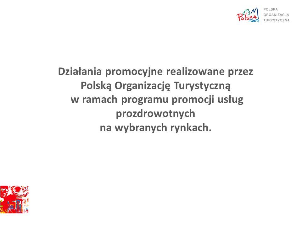 Działania promocyjne realizowane przez Polską Organizację Turystyczną w ramach programu promocji usług prozdrowotnych na wybranych rynkach.