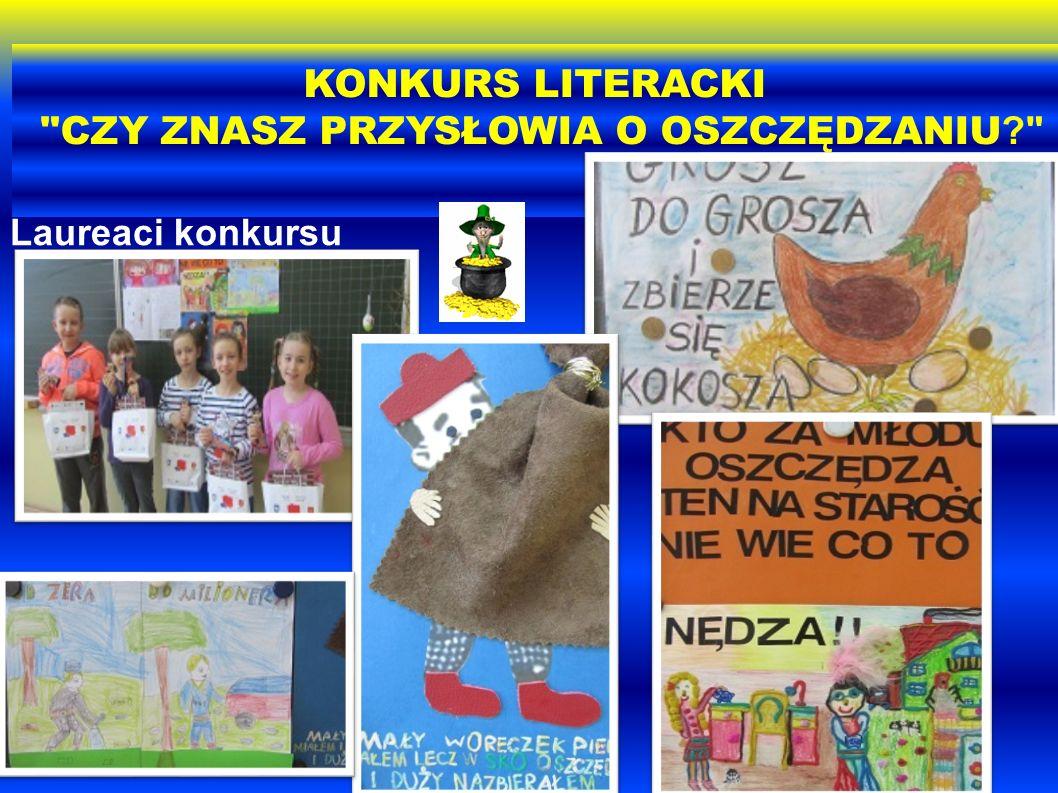 KONKURS LITERACKI CZY ZNASZ PRZYSŁOWIA O OSZCZĘDZANIU Laureaci konkursu