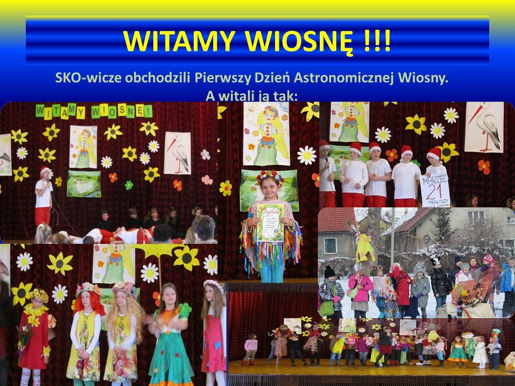 WITAMY WIOSNĘ !!! SKO-wicze obchodzili Pierwszy Dzień Astronomicznej Wiosny. A witali ją tak: