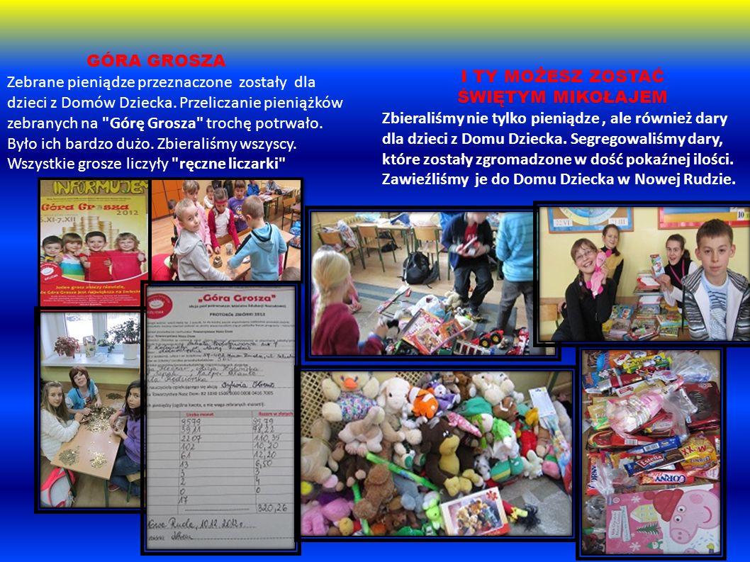 GÓRA GROSZA Zebrane pieniądze przeznaczone zostały dla dzieci z Domów Dziecka. Przeliczanie pieniążków zebranych na