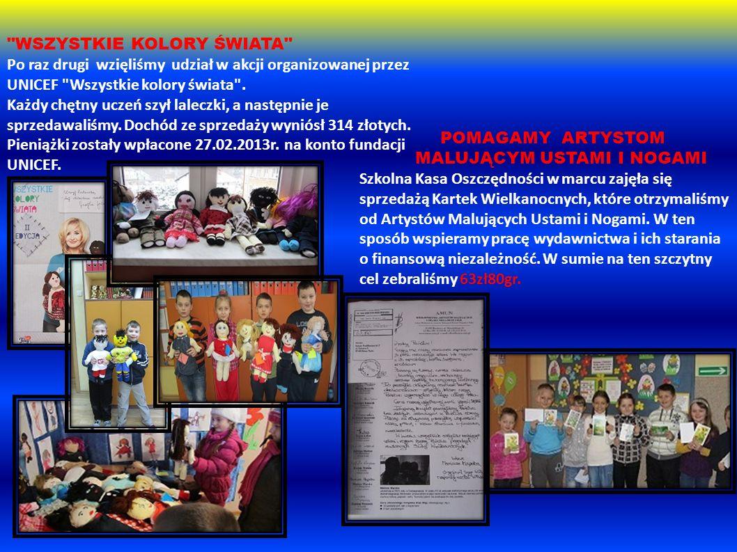 WSZYSTKIE KOLORY ŚWIATA Po raz drugi wzięliśmy udział w akcji organizowanej przez UNICEF Wszystkie kolory świata .
