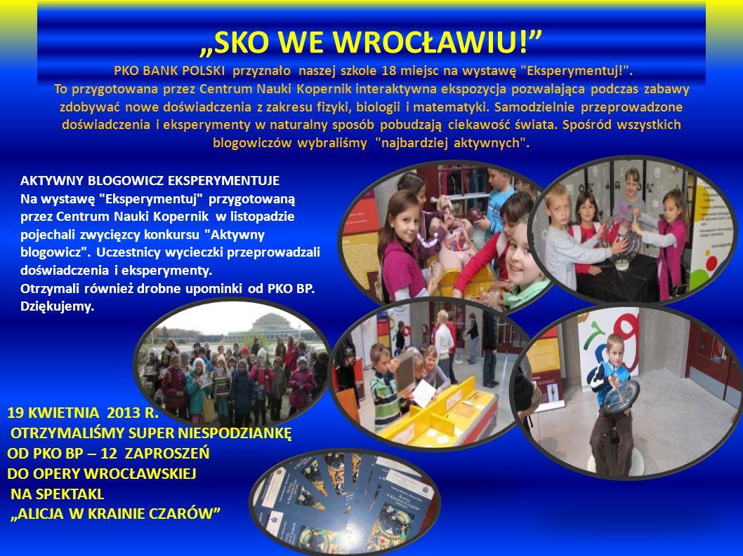 """""""SKO WE WROCŁAWIU!"""" PKO BANK POLSKI przyznało naszej szkole 18 miejsc na wystawę"""