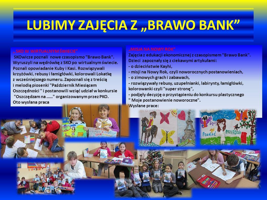 """LUBIMY ZAJĘCIA Z """"BRAWO BANK """" SKO W WIRTUALNYM ŚWIECIE SKOwicze poznali nowe czasopismo Brawo Bank ."""