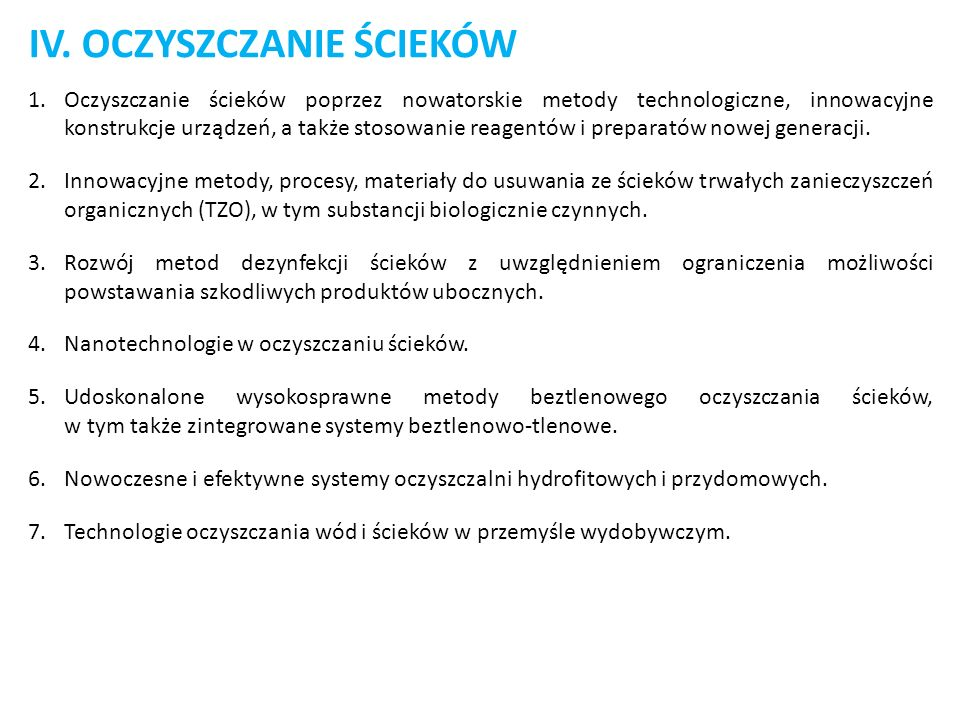 IV. OCZYSZCZANIE ŚCIEKÓW 1.Oczyszczanie ścieków poprzez nowatorskie metody technologiczne, innowacyjne konstrukcje urządzeń, a także stosowanie reagen