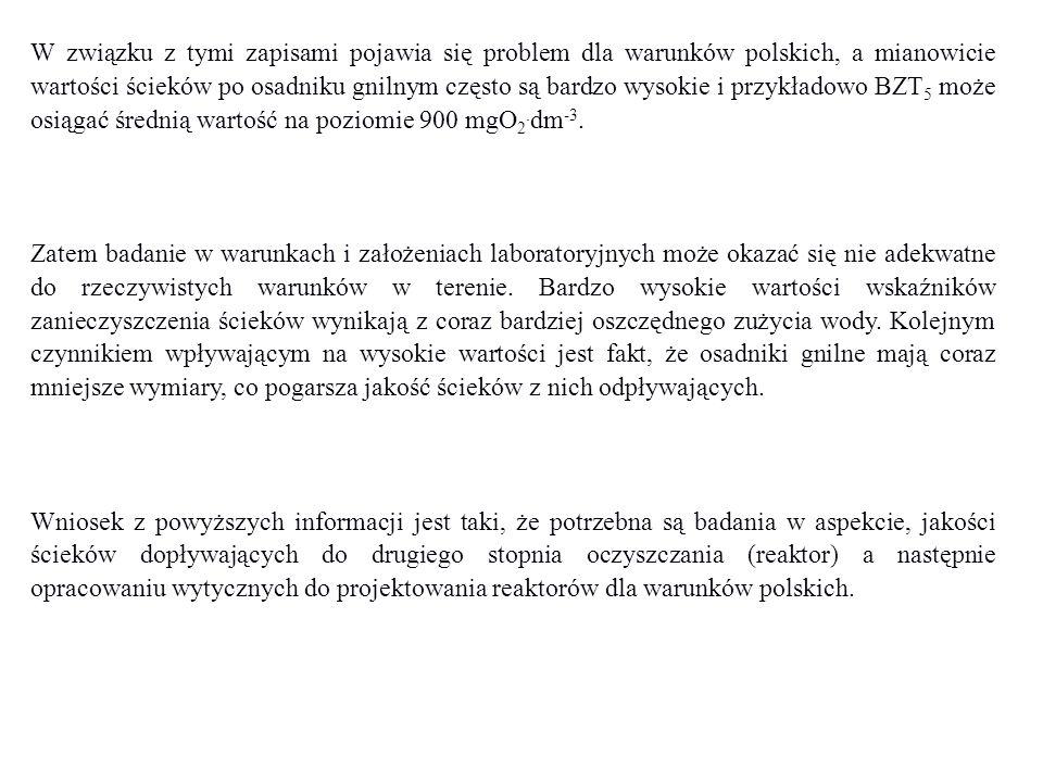 W związku z tymi zapisami pojawia się problem dla warunków polskich, a mianowicie wartości ścieków po osadniku gnilnym często są bardzo wysokie i przy