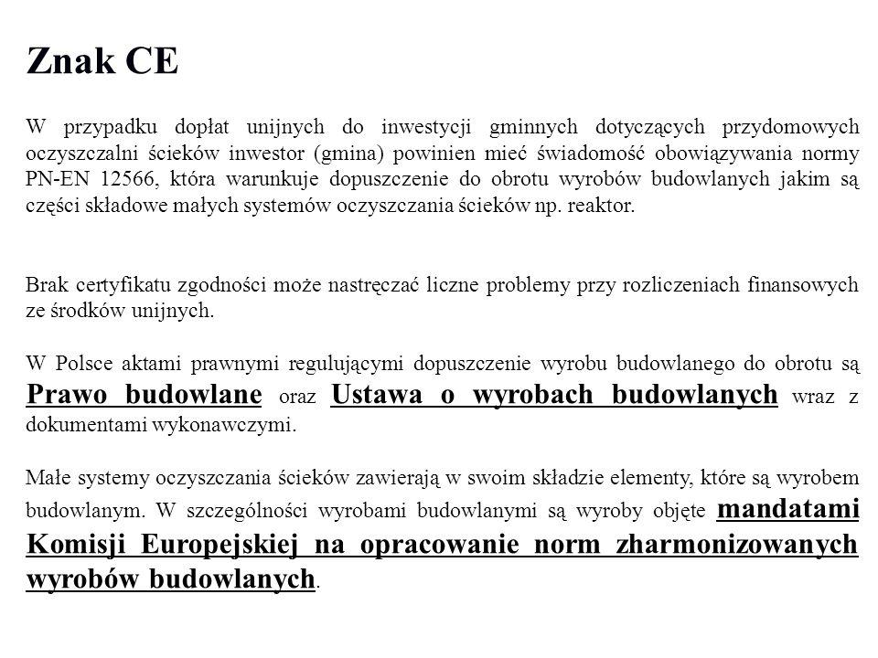 Znak CE W przypadku dopłat unijnych do inwestycji gminnych dotyczących przydomowych oczyszczalni ścieków inwestor (gmina) powinien mieć świadomość obo