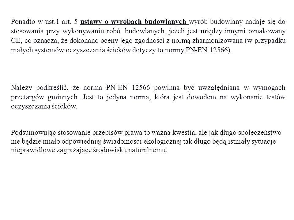 Ponadto w ust.1 art. 5 ustawy o wyrobach budowlanych wyrób budowlany nadaje się do stosowania przy wykonywaniu robót budowlanych, jeżeli jest między i