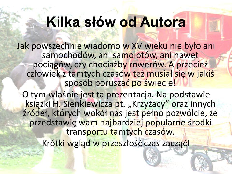Środki Transportu w XV wieku Autor: Natalia Płońska