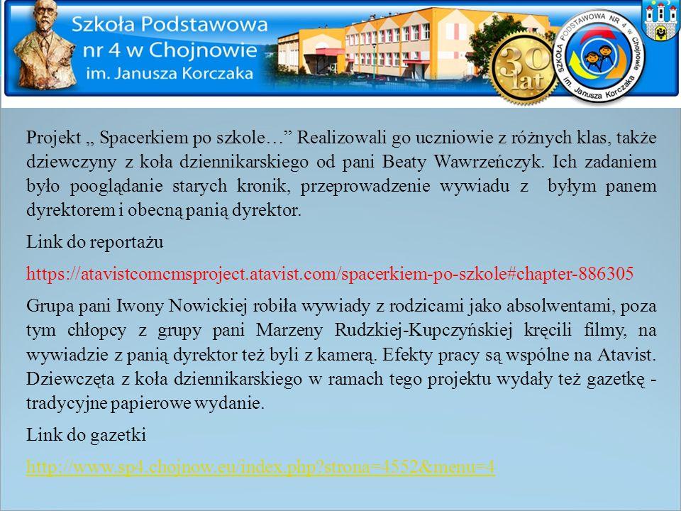 """Projekt """" Spacerkiem po szkole…"""" Realizowali go uczniowie z różnych klas, także dziewczyny z koła dziennikarskiego od pani Beaty Wawrzeńczyk. Ich zada"""