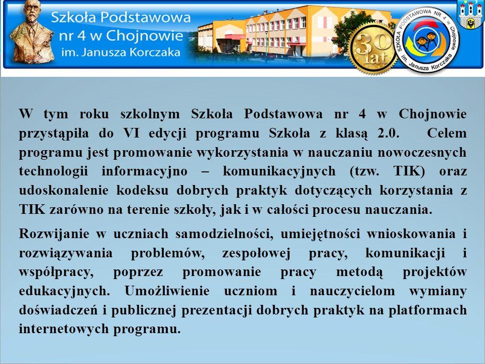 W tym roku szkolnym Szkoła Podstawowa nr 4 w Chojnowie przystąpiła do VI edycji programu Szkoła z klasą 2.0. Celem programu jest promowanie wykorzysta