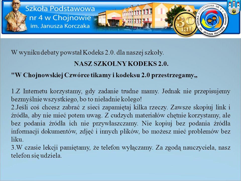 W wyniku debaty powstał Kodeks 2.0. dla naszej szkoły. NASZ SZKOLNY KODEKS 2.0.