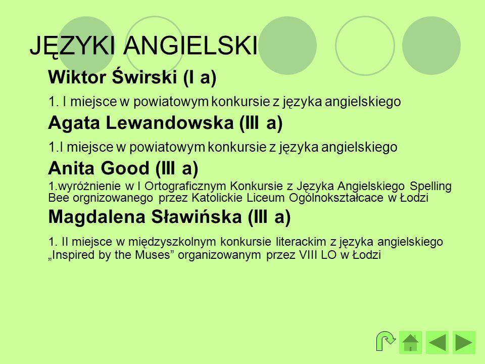 JĘZYKI ANGIELSKI Wiktor Świrski (I a) 1.