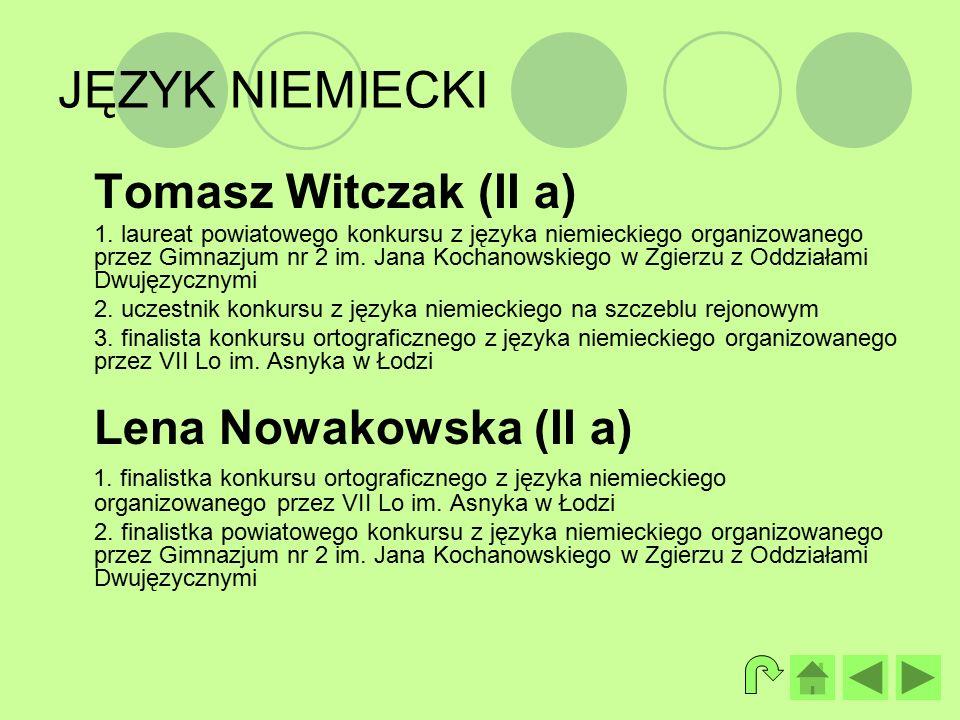 JĘZYK NIEMIECKI Tomasz Witczak (II a) 1.