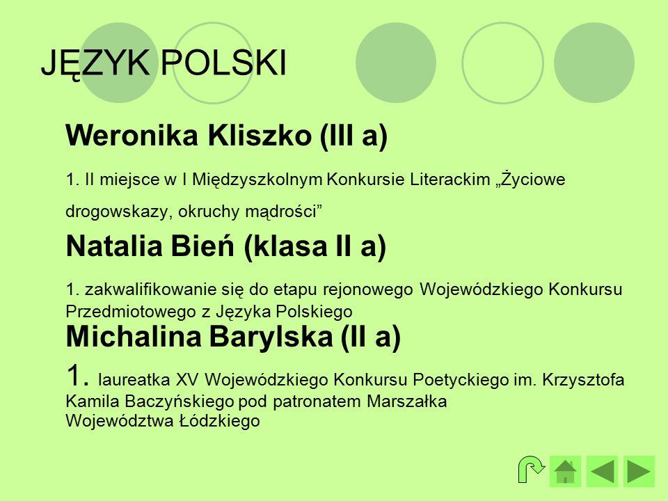 JĘZYK POLSKI Weronika Kliszko (III a) 1.