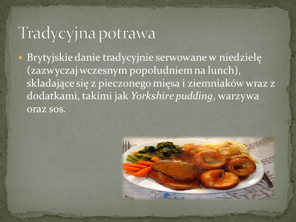 Brytyjskie danie tradycyjnie serwowane w niedzielę (zazwyczaj wczesnym popołudniem na lunch), składające się z pieczonego mięsa i ziemniaków wraz z do