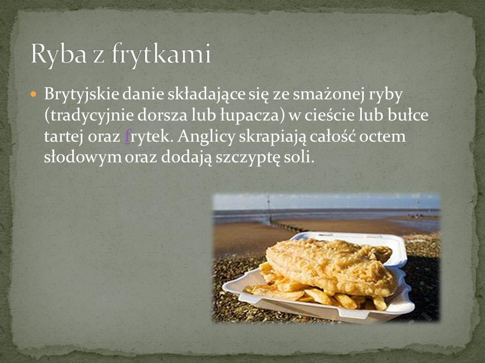 Brytyjskie danie składające się ze smażonej ryby (tradycyjnie dorsza lub łupacza) w cieście lub bułce tartej oraz frytek. Anglicy skrapiają całość oct