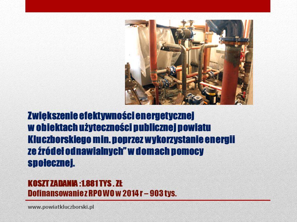 Zwiększenie efektywności energetycznej w obiektach użyteczności publicznej powiatu Kluczborskiego min.
