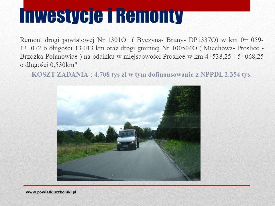 Inwestycje i Remonty Remont drogi powiatowej Nr 1301O ( Byczyna- Bruny- DP1337O) w km 0+ 059- 13+072 o długości 13,013 km oraz drogi gminnej Nr 100504O ( Miechowa- Proślice - Brzózka-Polanowice ) na odcinku w miejscowości Proślice w km 4+538,25 - 5+068,25 o długości 0,530km KOSZT ZADANIA : 4.708 tys zł w tym dofinansowanie z NPPDL 2.354 tys.