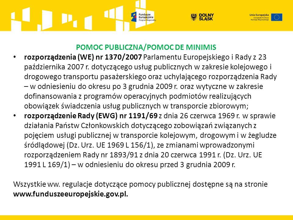 POMOC PUBLICZNA/POMOC DE MINIMIS rozporządzenia (WE) nr 1370/2007 Parlamentu Europejskiego i Rady z 23 października 2007 r.