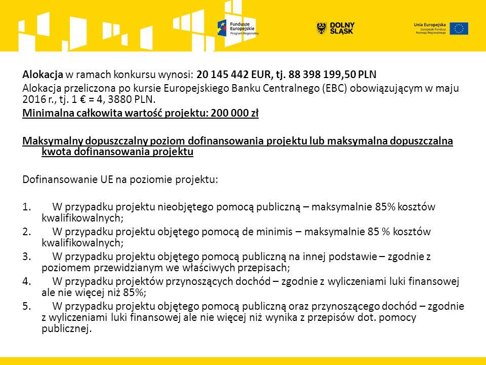 Alokacja w ramach konkursu wynosi: 20 145 442 EUR, tj.