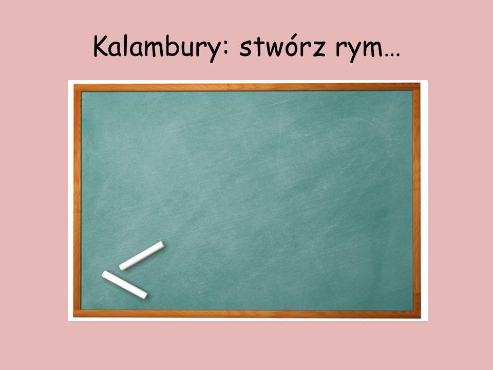 Kalambury: stwórz rym…