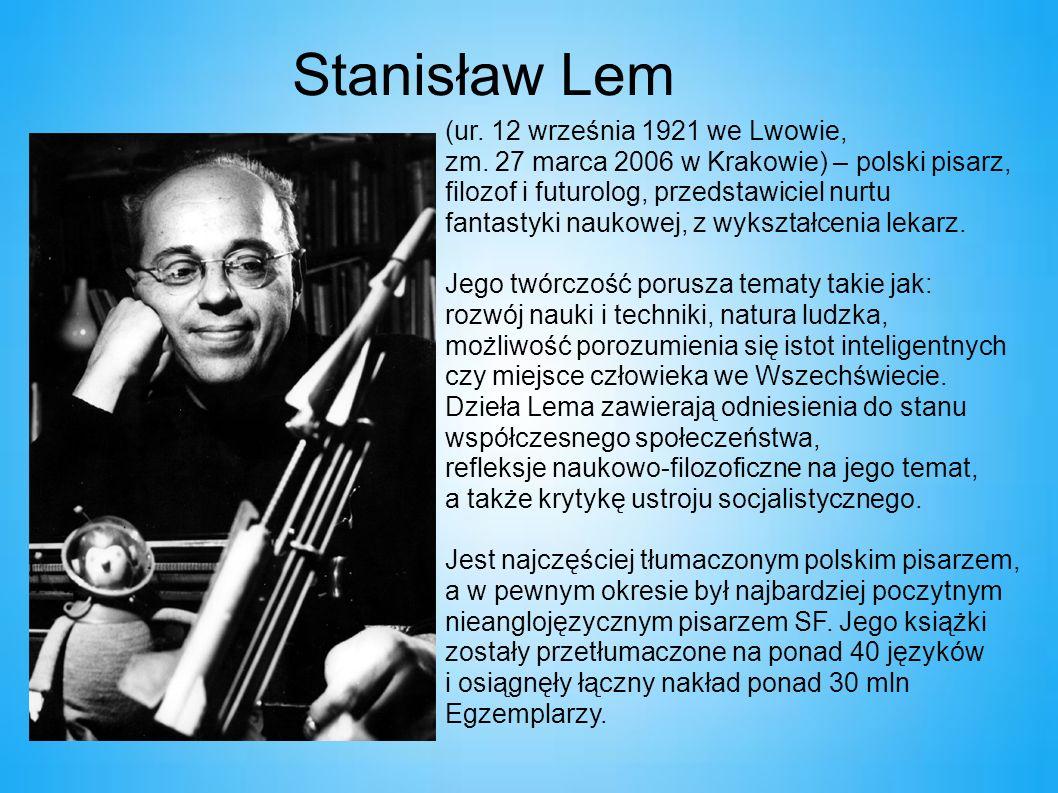 Stanisław Lem (ur. 12 września 1921 we Lwowie, zm.