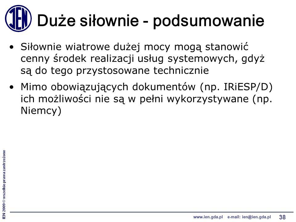 IEN 2009 © wszelkie prawa zastrzeżone www.ien.gda.pl e-mail: ien@ien.gda.pl 38 Duże siłownie - podsumowanie Siłownie wiatrowe dużej mocy mogą stanowić