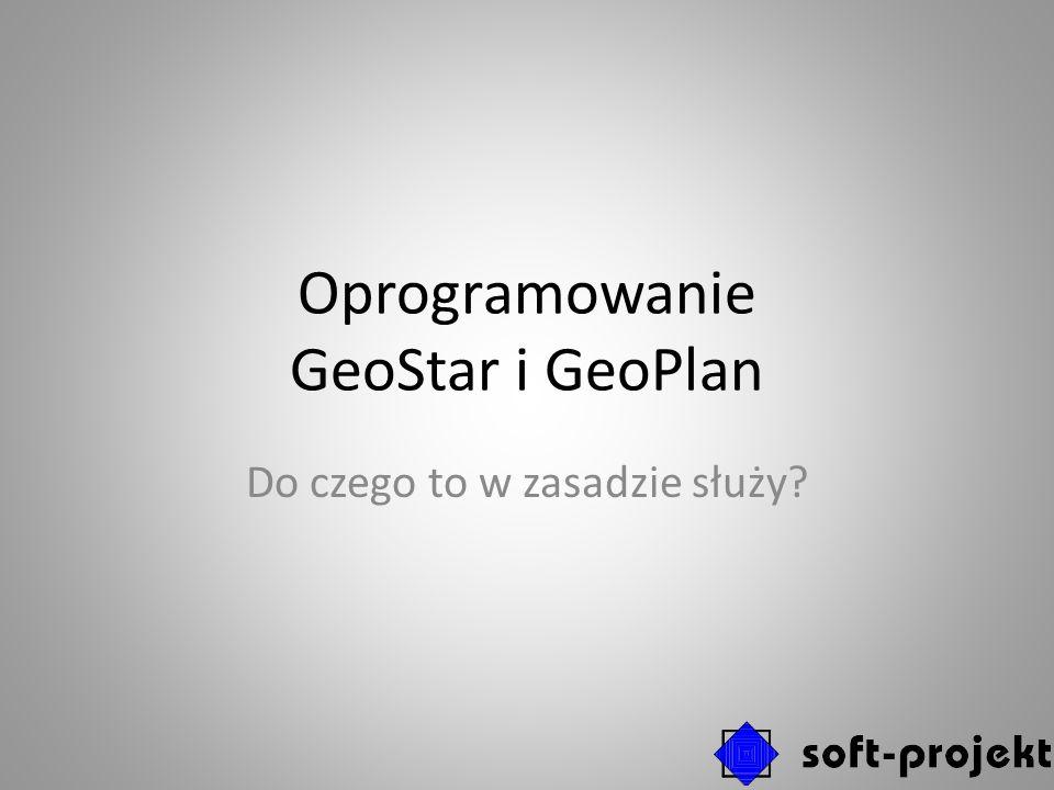Oprogramowanie GeoStar i GeoPlan Do czego to w zasadzie służy?