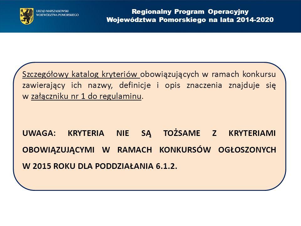 Regionalny Program Operacyjny Województwa Pomorskiego na lata 2014-2020 Szczegółowy katalog kryteriów obowiązujących w ramach konkursu zawierający ich