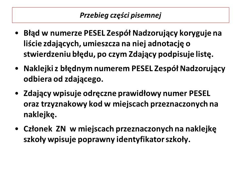 Błąd w numerze PESEL Zespół Nadzorujący koryguje na liście zdających, umieszcza na niej adnotację o stwierdzeniu błędu, po czym Zdający podpisuje listę.