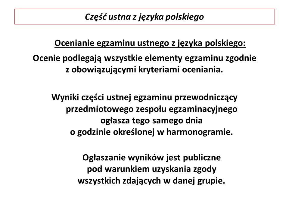 Ocenianie egzaminu ustnego z języka polskiego: Ocenie podlegają wszystkie elementy egzaminu zgodnie z obowiązującymi kryteriami oceniania.