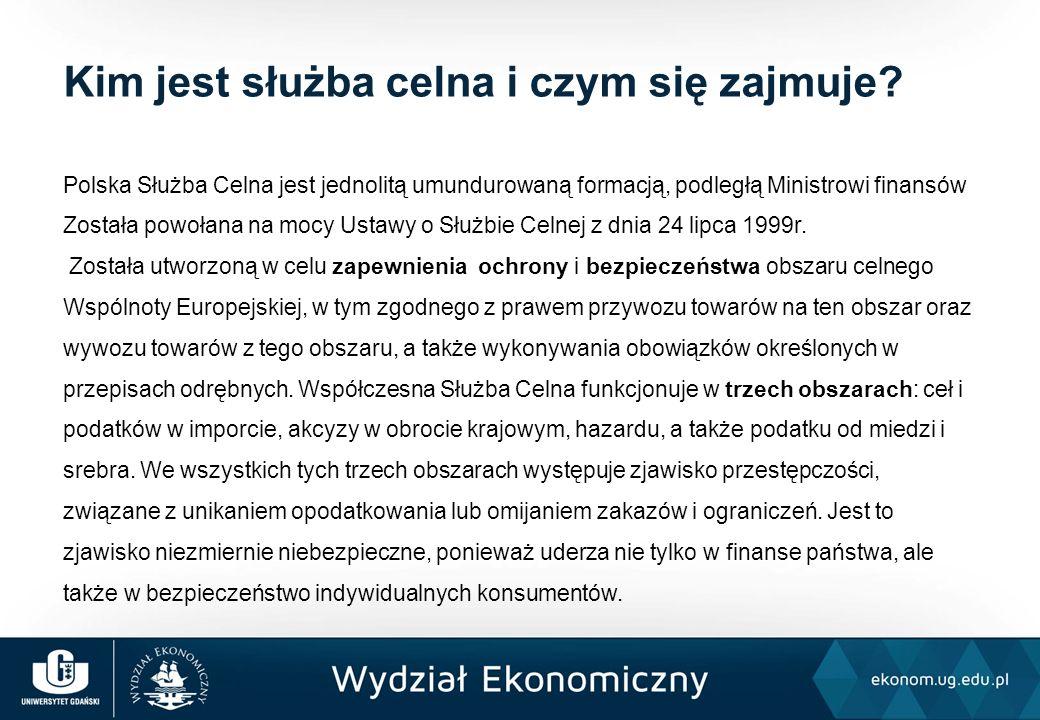 Polska Służba Celna jest jednolitą umundurowaną formacją, podległą Ministrowi finansów Została powołana na mocy Ustawy o Służbie Celnej z dnia 24 lipc