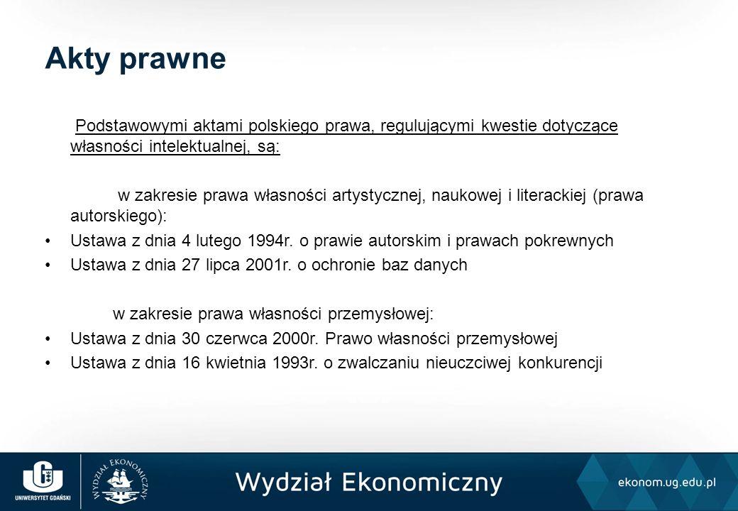 Podstawowymi aktami polskiego prawa, regulującymi kwestie dotyczące własności intelektualnej, są: w zakresie prawa własności artystycznej, naukowej i