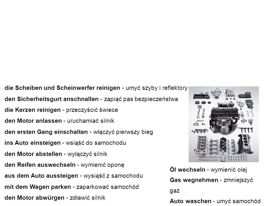 Nützliche Vokabeln und Ausdrücke przydatne słówka i wyrażenia Poniżej znajdują się przydatne zwroty i wyrażenia związane z samochodem i jego eksploatacją.